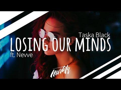 Taska Black - Losing Our Minds (ft. Nevve)