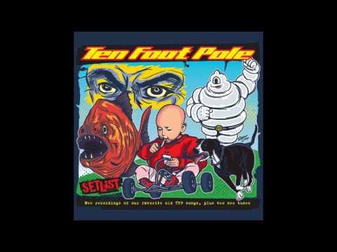 Ten Foot Pole - Setlist (Full Album)