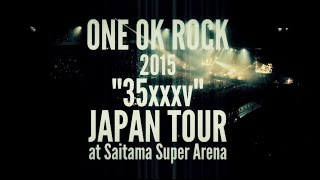 "ONE OK ROCK - ONE OK ROCK 2015 ""35xxxv""JAPAN TOUR LIVE & DOCUMENTARY [Trailer]"
