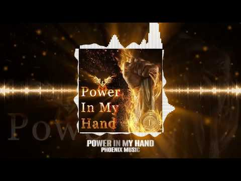 Phoenix Music - Power In My Hand