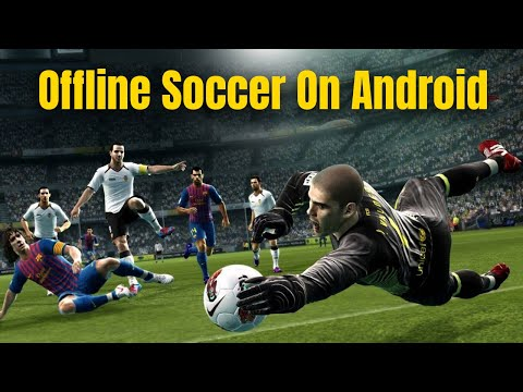 Best Offline Soccer Games On Android