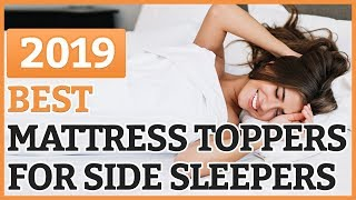 Best Mattress Toppers For Side Sleepers 2018 – TOP 8 Mattress Topper For Side Sleepers