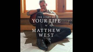 The Story of Your Life - Matthew West