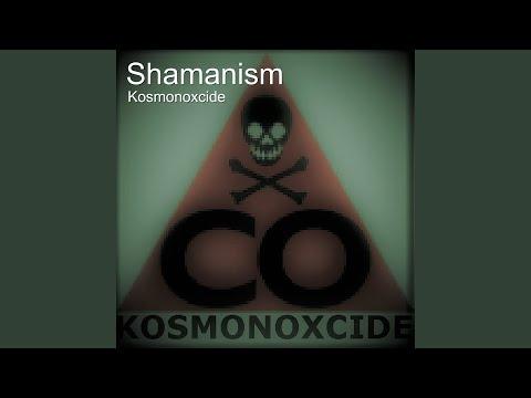 Kosmonoxcide -Shamanism