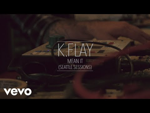 KFlay  Mean It Seattle Sessions