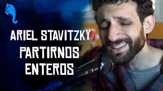 Partirnos enteros - Ariel Stavitzky  | ELEFANTE SESSIONS YouTube Videos
