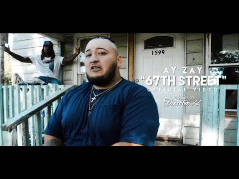 Ay Zay | 67th Street | Official Video | Shot By #DirectorYZ
