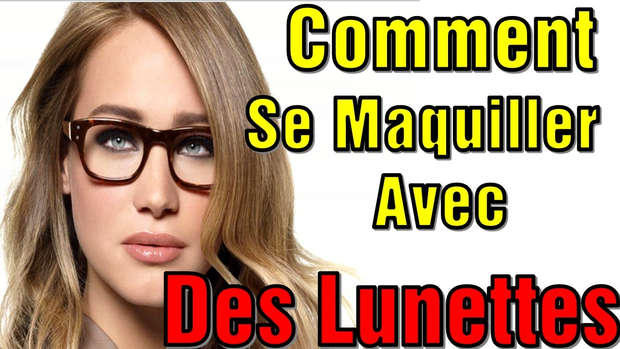 Maquillage myope good with maquillage myope top comment - Comment se maquiller quand on porte des lunettes ...