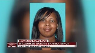 Milwaukee woman Shanika S. Minor added to FBI's Ten Most Wanted Fugitives list