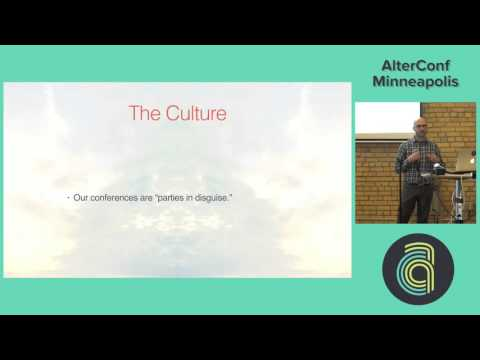 AlterConf Minneapolis 2016 - It Shouldn't Come With the Job: Addressing the Culture of...