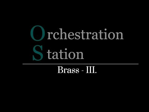 Orchestration Station #020 - Brass III. - The Trombone