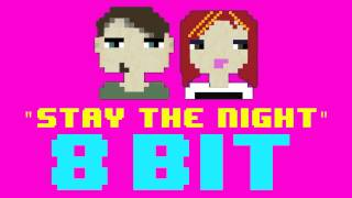 Stay The Night (8 Bit Remix Cover Version) [Tribute to Zedd ft. Hayley Williams] - 8 Bit Universe