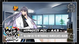 Hypnosis Mic -A.R.B- [ENG] Matenrou: Allow Us to Introduce Ourselves Again
