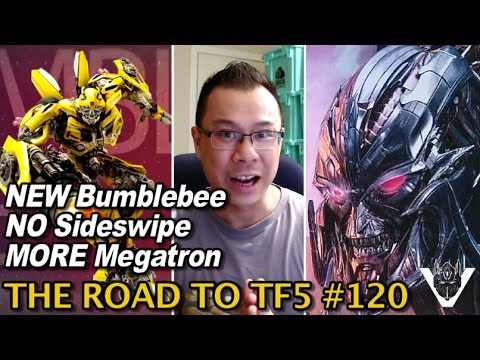 Another Look at Megatron, NEW Bumblebee, NO Sideswipe - [THE ROAD TO TF5 #120]