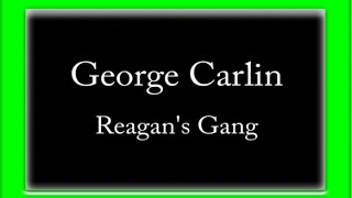 George Carlin - Reagan's Gang