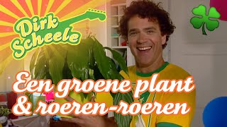 Dirk Scheele - Een groene plant Roeren Roeren