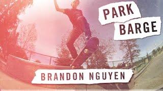 Park Barge: Brandon Nguyen | TransWorld SKATEboarding