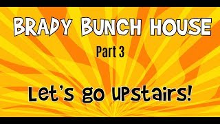 Tour the Brady Bunch Home: Part 3, We're going upstairs!
