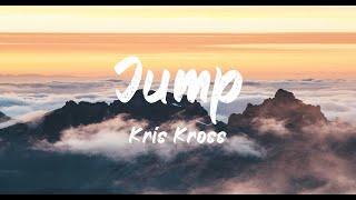 Kris Kross - Jump (Lyrics) | BUGG Lyrics