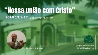 Culto Vespertino - Nossa união com Cristo