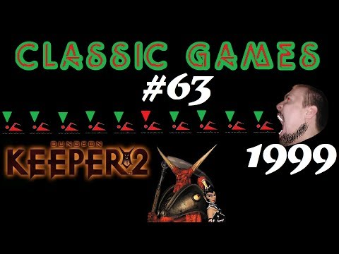 Classic Games - #63 Dungeon Keeper 2 (1999)