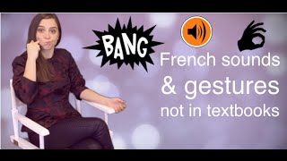 French Sounds & Gestures