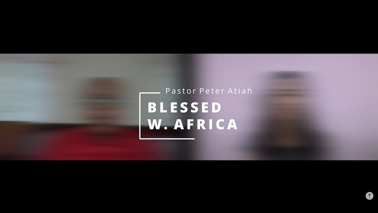 Blessed West Africa Interview | Pastor Peter Atiah