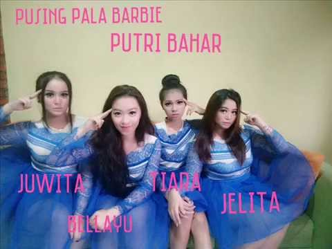 Puteri Bahar, Pusing Pala Berbie (Jelita Bahar, Juwita Bahar, Bellayu Bahar & Tiara Bahar)