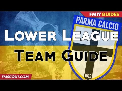 Lower League Team Guides - Parma - Football Manager 2017