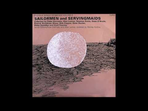 Various  The Folk Songs Of Britain Volume 6 - Sailormen & Servingmaids - 1969 - Full Album