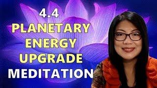 4.4 Planetary Energy Upgrade Meditation