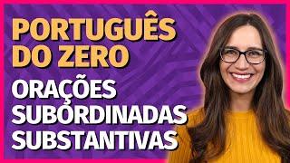 ORAÇÕES SUBORDINADAS SUBSTANTIVAS   Aula de Português para concursos, vestibulares, provas, ENEM