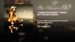 """Orphee Et Eurydice"" - Ballet Des Champs-Elysees"