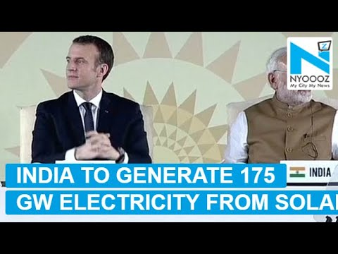 India to generate 175 GW power from solar energy till 2022: PM Modi