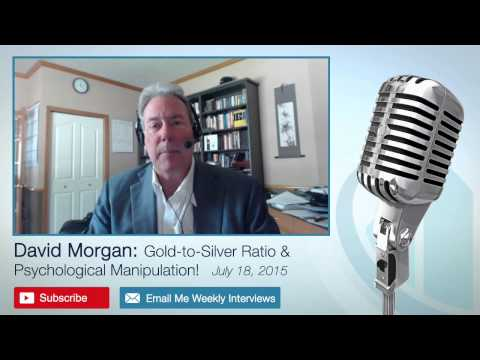 David Morgan: Gold-to-Silver Ratio and Psychological Manipulation! – 7/19/15