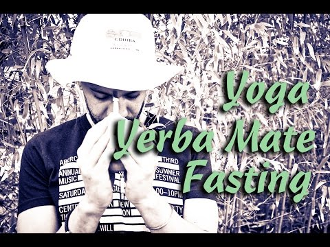 Yoga, Yerba Mate, and Fasting