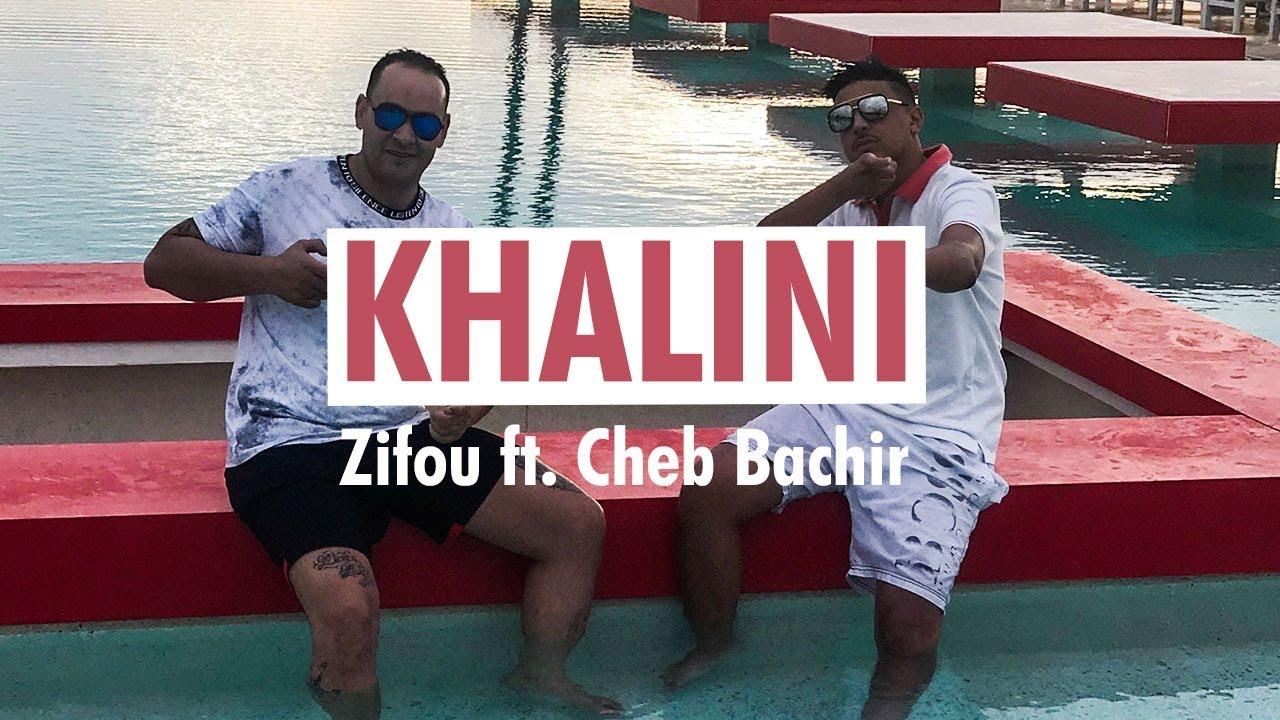 Zifou ft. Cheb Bachir - Khalini