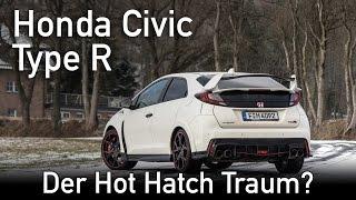2016 Honda Civic Type R GT - Heute gibt's Geflügel! - Fahrbericht und Probefahrt