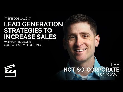 Lead Generation Strategies to Increase Sales #026 – The Not-So-Corporate Podcast