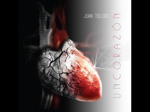 Un Corazón - Juan Toledo