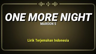 Maroon 5 - One More Night (Lirik Terjemahan Indonesia)