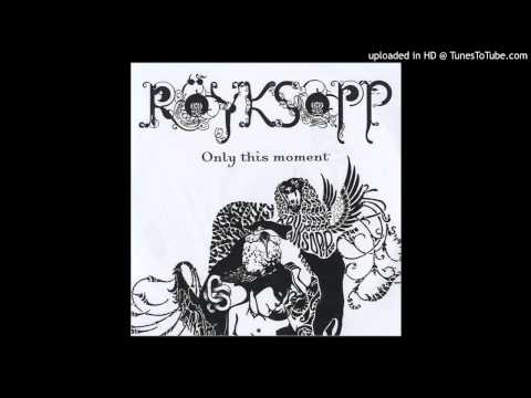 Royksopp - Only This Moment (SynteniC Bootleg Remix)