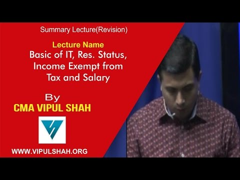 Revision (Basics of IT, Res. Status, Income Exempt from Tax and Salary) by CMA Vipul Shah 1/8