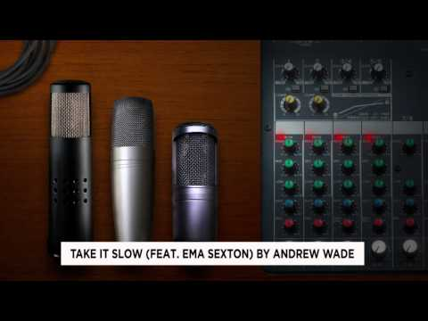 Take it Slow By Andrew Wade Featuring Ema Sexton