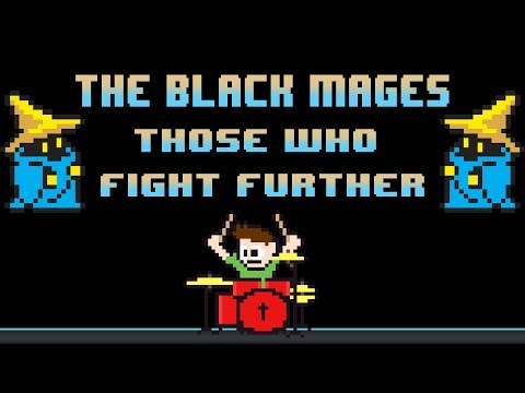 The Black Mages - Those Who Fight Further (Drum Cover) -- The8BitDrummer