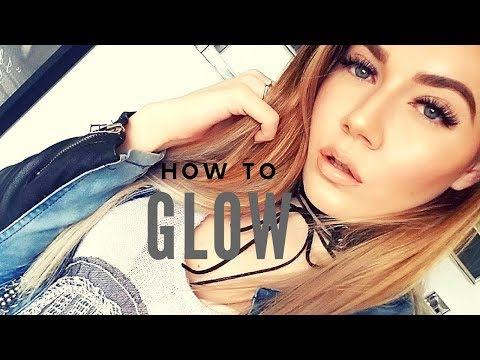 HOW TO GET A BLINDING GLOW!