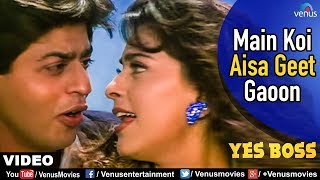 Repeat youtube video Main Koi Aisa Geet Gaoon Full Video Song | Yes Boss | Shahrukh Khan, Juhi Chawla | Abhijeet & Alka