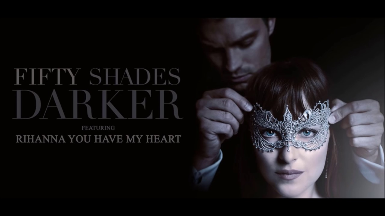 Rihanna You Have My Heart From Fifty Shades Darker Soundtrack
