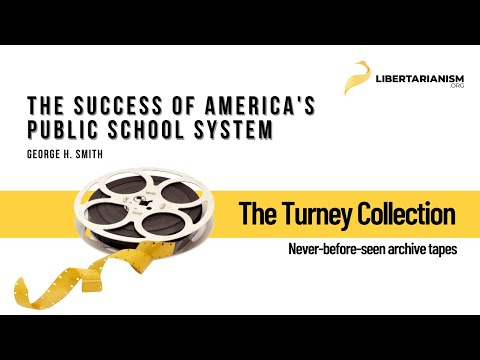 George H. Smith: The Success of America's Public School System