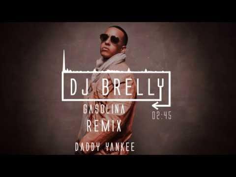 Daddy Yankee - Gasolina Remix - DJ Brelly Remix